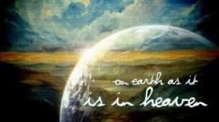 on earth as in Heaven
